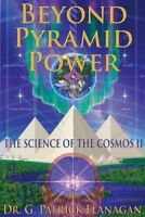 Beyond Pirámide Power -The Science Of The Cosmos II 9781530859153