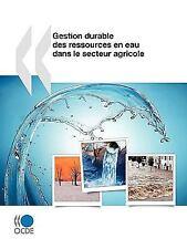 Gestion Durable des Ressources en Eau Dans le Secteur Agricole by...