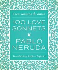 One Hundred Love Sonnets: Cien Sonetos De Amor (english And Spanish Edition):...
