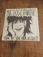 THE DOGS D'AMOUR - HOW DO YOU FALL IN LOVE- RARE FIRST SINGLE - GLAM ROCK!!!!
