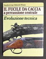G. Lupi - Il Fucile da caccia a percussione centrale - Evoluzione tecnica - 1983