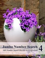 Jumbo Number Search 4 : 300 Number Search Puzzles in Large Print by...