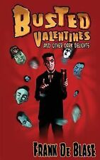 Busted Valentines and Other Dark Delights by Frank De Blase (2014, Paperback)