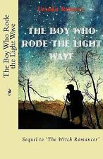 The Witch Romancer: The Boy Who Rode the Light Wave : The Witch Romancer.