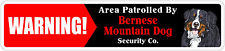 """*Aluminum* Warning Area Patrolled By Bernese Mountain Dog 4""""x18"""" Metal Sign"""