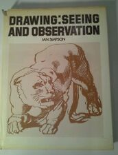 Drawing: Seeing and Observation by Ian Simpson (1981)