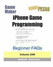 Game Maker iPhone Game Programming Beginner FAQs Vol. 1 by HobbyPRESS (2010,...