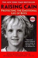 Raising Cain: Protecting the Emotional Life of Boys by Dan Kindlon, Michael Thom