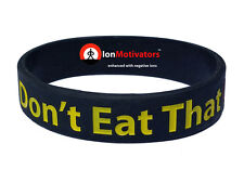 Motivational DIET Weight Loss REMINDER Wristbands Power Band – DONT EAT THAT