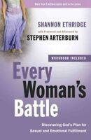 Every Woman's Battle : Discovering God's Plan for Sexual and Emotional Fulfil...