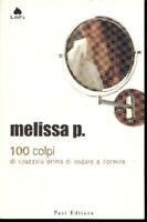 Cento Colpi Di Spazzola Prima Di Andare A Dormire ,Melissa P.  ,Fazi Editore,200