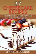 37 Cheesecake Recipes : Easy and Delicious Cheesecakes That Are Better Than...
