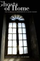 Ghosts of Home : The Afterlife of Czernowitz in Jewish Memory Marianne Hirsch