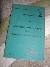 "British Railways ""Instructions for Handling & Loading Specified Traffics"", 1957."