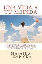 Manuales para la Felicidad: Una Vida a Tu Medida : El Secreto para Hacer...