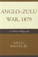 NEW Anglo-Zulu War, 1879: A Selected Bibliography