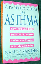 A PARENT'S GUIDE TO ASTHMA by NANCY SANDER 1994 PB