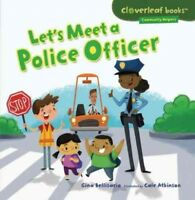 Let's Meet a Police Officer, Paperback by Bellisario, Gina; Atkinson, Cale (ILT)