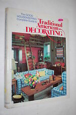 The Good Housekeeping Complete Guide to Traditional American Decorating by Ka...