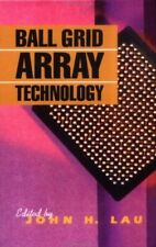 BALL GRID ARRAY TECHNOLOGY (Electronic Packaging and... by Lau, John H. Hardback