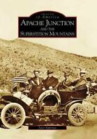 Apache Junction And the Superstition Mountains, Paperback by Eppinga, Jane, B...