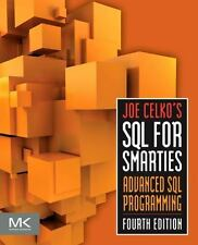 Joe Celko's SQL for Smarties, Fourth Edition: Advanced SQL Programming (The Morg
