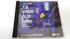 """ORIGINAL SOUNDTRACK """"A LA SOMBRA DE LOS SUEÑOS"""" CD 20 TRACK SERGIO GONZALEZ BSO"""