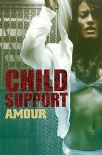 Child Support by Amour (2012, Hardcover)