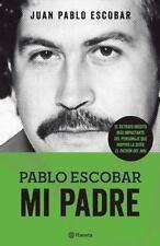 Pablo Escobar. Mi padre. Las Historias Que No Deberiamos Saber (Spanish)