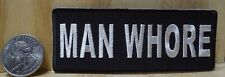 """"""" MAN WHORE """" IRON-ON / SEW-ON EMBROIDERED PATCH BIKER / DECOR 4x1.5 inch"""