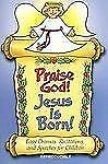 Praise God! Jesus Is Born!: Dramas, Speeches, and Recitations for Children, Judy