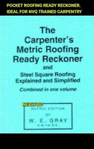 Carpenter's Metric Roofing Ready Reckoner by W.E. Gray, NEW Book, FREE & FAST De