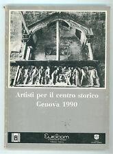 FALABRINO GUELLA SEGHI ARTISTI PER IL CENTRO STORICO GENOVA 1990 EUROCOM LIGURIA