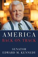 America Back on Track by Edward M. Kennedy (2006, Hardcover)
