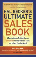 Hal Becker's Ultimate Sales Book : A Revolutionary Training Manual Guaranteed to