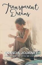 Transparent Dreams - An India Journey (Paperback or Softback)
