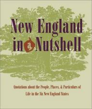 New England in a Nutshell: Quotations about the People, Places, & Particulars ..