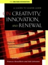 On Creativity, Innovation, and Renewal: A Leader to Leader Guide (Hardback or Ca