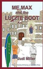 NEW Me, Max and the Lucite Boot by Judi Miller