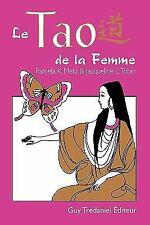 Le Tao de la Femme by Pamela K. Metz and L. Tobin Jacqueline (2010, Paperback)