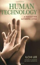 Human Technology: A Toolkit for Authentic Living, Lee, Ilchi, Good Condition, Bo