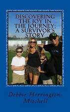 Discovering Joy in Journey Survivor's Story by Herrington-Mitchell, Debbie