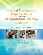 Physical Dysfunction Practice Skills for the Occupational Therapy Assistant, 2e