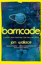 NEW Barricade by Jon Wallace