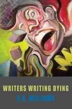 Writers Writing Dying - New Book C. K. Williams