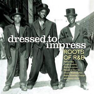 DRESSED TO IMPRESS - ROOTS OF R&B - 22 ORIGINAL TRACKS - CD - - FREE POST IN UK