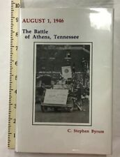 August 1, 1946 The Battle Of Athens, TN Byrum 1996 Tapestry Press Ltd. SIGNED