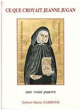 GARRONE Gabriel-Marie Cardinal - CE QUE CROYAIT JEANNE JUGAN - 1993