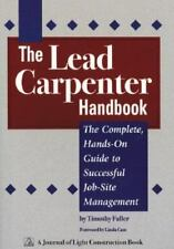 Lead Carpenter Handbook: The Complete Hands On Guide To Successful Job Site Mana