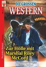 Die großen Western Nr.1: Zur Hölle mit Marshal Riley McCord / Ein einsamer Kämpfer / Langes Sterben von U. H. Wilken R. S. Stone (2017, Taschenbuch)